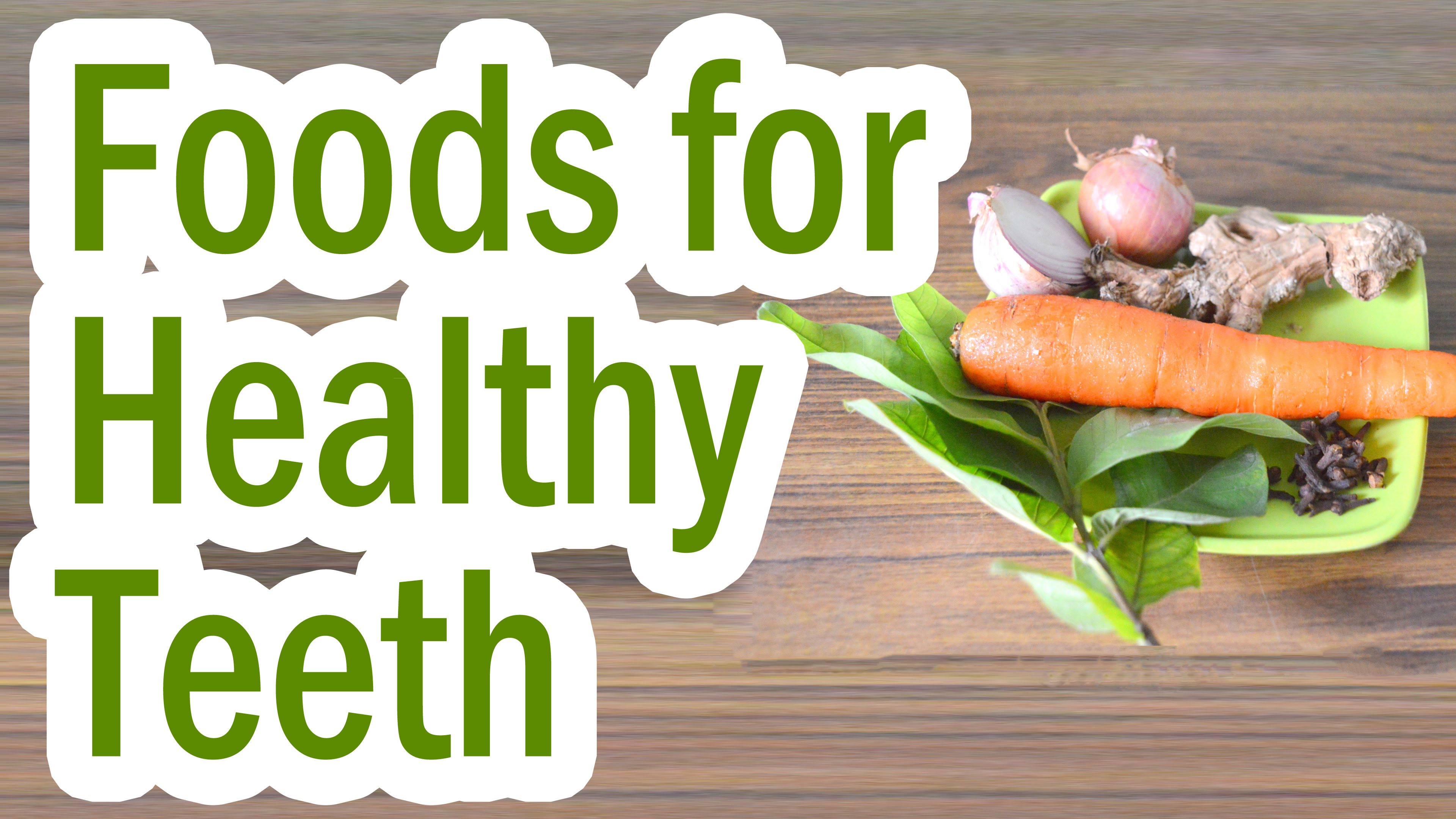 Food For Your Teeth: The Good, the Bad and the Ugly!